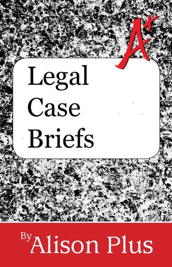 A+ Guide to Legal Case Briefs - A+ Guides to Writing #8 - cover