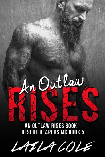 An Outlaw Rises - Book 1 - Desert Reapers MC #5 - cover