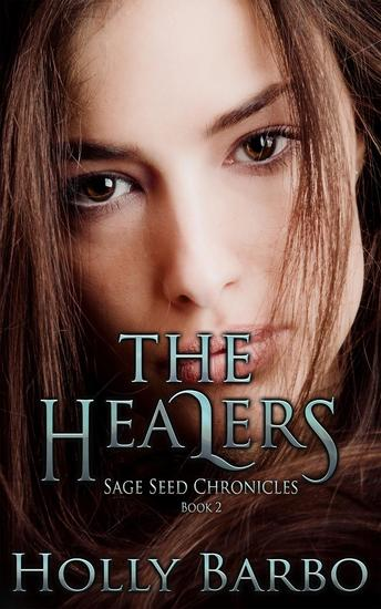 The Healers - The Sage Seed Chronicles #2 - cover