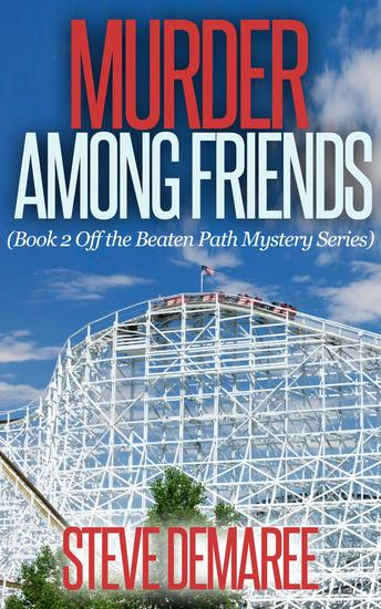 Murder Among Friends - Off The Beaten Path Mystery Series #2 - cover