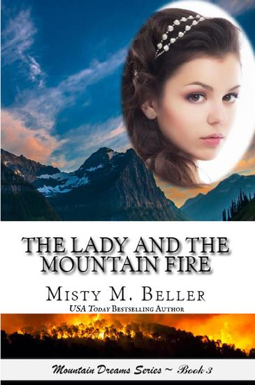 The Lady and the Mountain Fire - Mountain Dreams Series #3 - cover