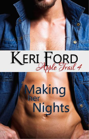 Making Her Nights - An Apple Trail Novella #4 - cover