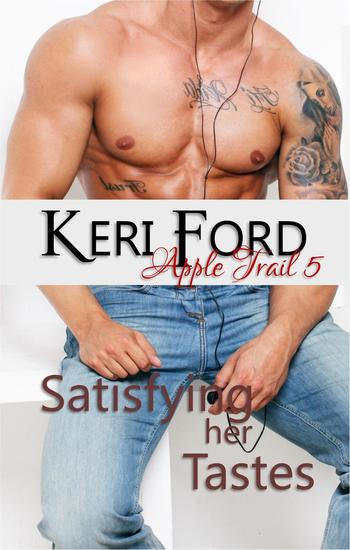 Satisfying Her Tastes - An Apple Trail Novella #5 - cover