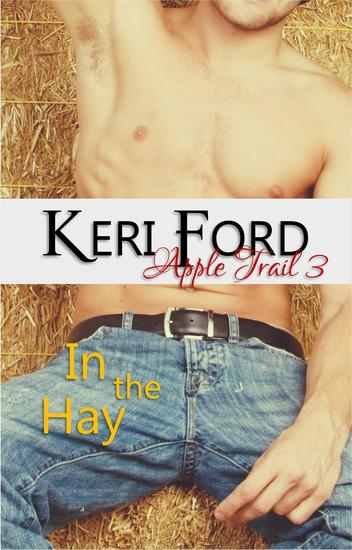 In The Hay (An Apple Trail Novella 3) - An Apple Trail Novella #3 - cover