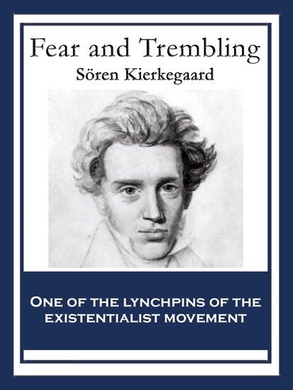 soren kierkegaards fear and trembling Fear and trembling is arguably søren kierkegaard best and best known book it is a poetic account of some of the most important ideas in kierkegaard's philosophy like many others book by kierkegaard, fear and trembling is also signed by a pseudonym, johannes de silentio.