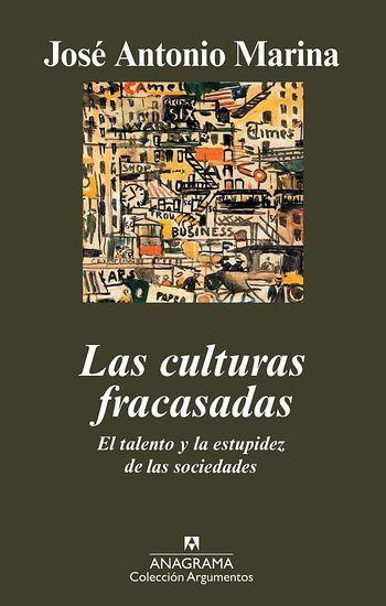 Las culturas fracasadas - El talento y la estupidez de las sociedades - cover
