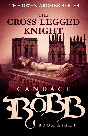 The Cross-Legged Knight - The Owen Archer Series - Book Eight - cover