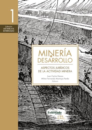 Minería y desarrollo Tomo 1 - Aspectos jurídicos de la actividad minera - cover