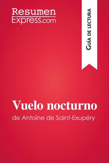 Vuelo nocturno de Antoine de Saint-Exupéry (Guía de lectura) - Resumen y análisis completo - cover