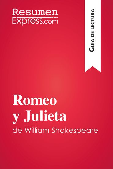 Romeo y Julieta de William Shakespeare (Guía de lectura) - Resumen y análisis completo - cover