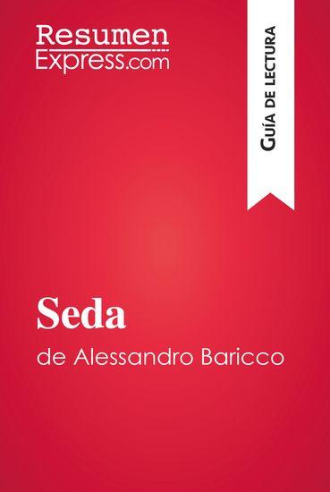 Seda de Alessandro Baricco (Guía de lectura) - Resumen y análisis completo - cover