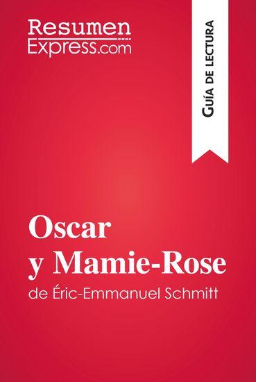 Oscar y Mamie-Rose de Éric-Emmanuel Schmitt (Guía de lectura) - Resumen y análisis completo - cover