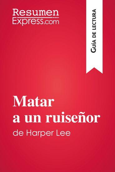 Matar a un ruiseñor de Harper Lee (Guía de lectura) - Resumen y análisis completo - cover