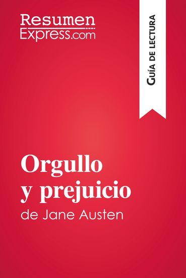 Orgullo y prejuicio de Jane Austen (Guía de lectura) - Resumen y análisis completo - cover