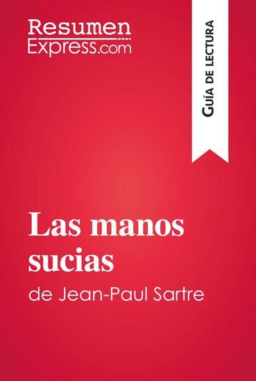 Las manos sucias de Jean-Paul Sartre (Guía de lectura) - Resumen y análisis completo - cover