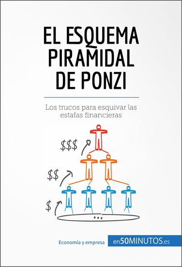 El esquema piramidal de Ponzi - Cómo reconocer y alejarse de las estafas financieras - cover
