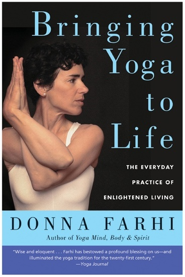 Bringing Yoga to Life - The Everyday Practice of Enlightened Living - cover