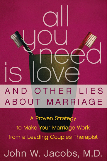All You Need Is Love and Other Lies About Marriage - cover