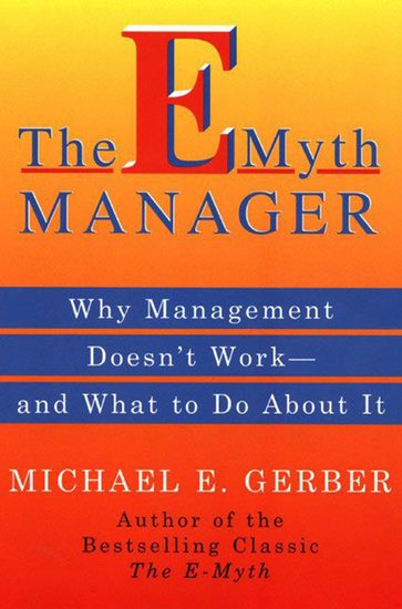 The E-Myth Manager - Leading Your Business Through Turbulent - cover