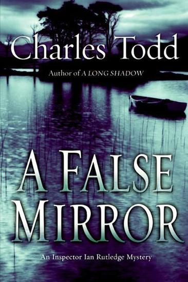 A False Mirror - An Inspector Ian Rutledge Mystery - cover