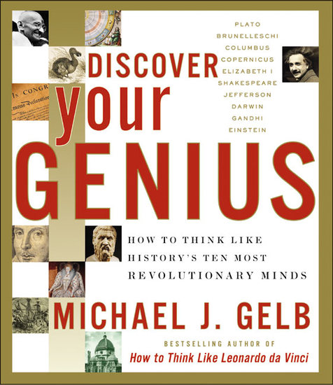 Discover Your Genius - How to Think Like History's Ten Most Revolutionary Minds - cover