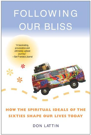Following Our Bliss - How the Spiritual Ideals of the Sixties Shape Our Lives Today - cover