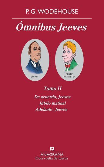 Ómnibus Jeeves (Tomo II) - De acuerdo Jeeves; Júbilo matinal; Adelante Jeeves - cover