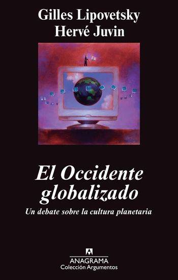 El occidente globalizado - Un debate sobre la cultura planetaria - cover