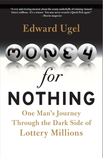 Money for Nothing - One Man's Journey through the Dark Side of Lottery Millions - cover