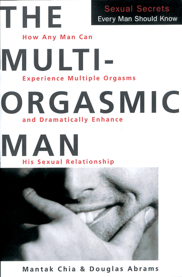 The Multi-Orgasmic Man - Sexual Secrets Every Man Should Know - cover