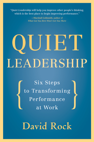 Quiet Leadership - Six Steps to Transforming Performance at Work - cover