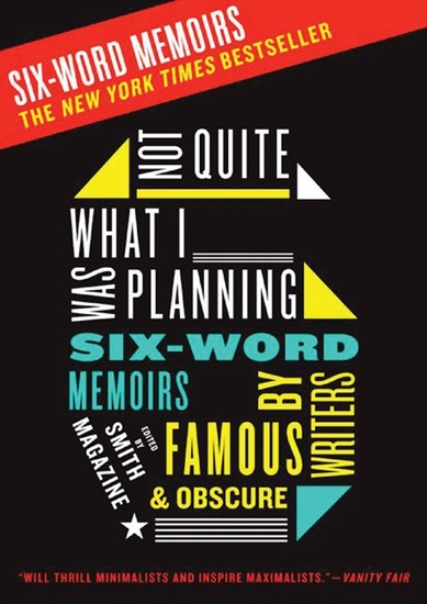 Not Quite What I Was Planning - And Other Six-Word Memoirs by Writers Ob - cover