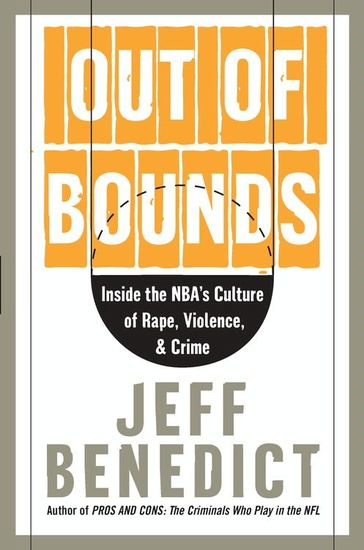 Out of Bounds - Inside the NBA's Culture of Rape Violence and Crime - cover
