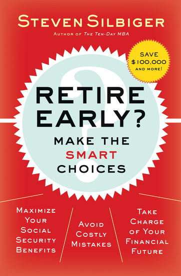 Retire Early? Make the SMART Choices - Take it Now or Later? - cover