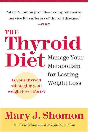 The Thyroid Diet - Manage Your Metabolism for Lasting Weight Loss - cover