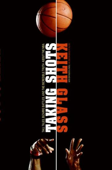 Taking Shots - Tall Tales Bizarre Battles and the Incredible Truth About the NBA - cover