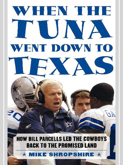 When the Tuna Went Down to Texas - The Story of Bill Parcells and the Dallas Cowboys - cover