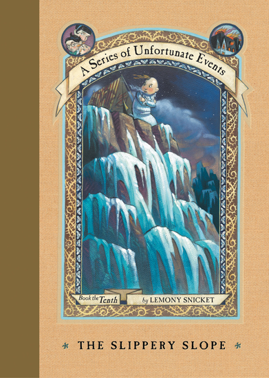 A Series of Unfortunate Events #10: The Slippery Slope - cover