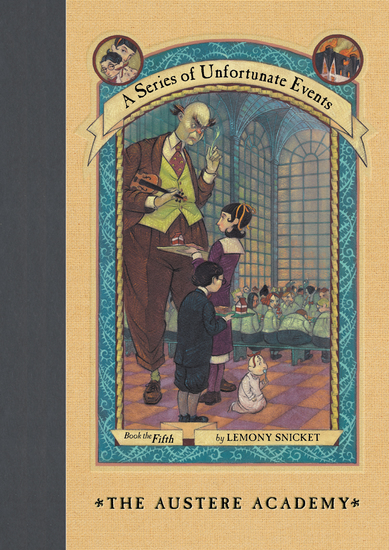 A Series of Unfortunate Events #5: The Austere Academy - cover