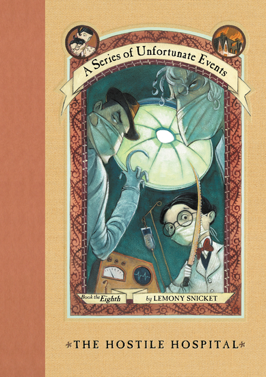 A Series of Unfortunate Events #8: The Hostile Hospital - cover