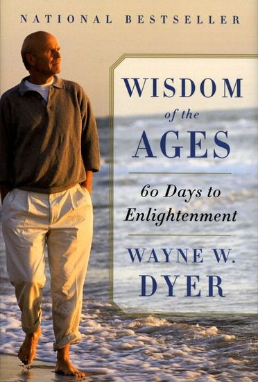 Wisdom of the Ages - A Modern Master Brings Eternal Truths into Everyday Life - cover