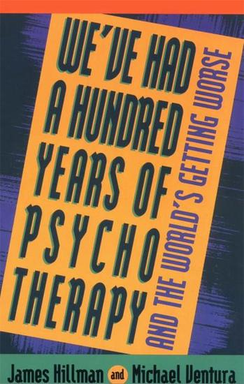 We've Had a Hundred Years of Psychotherapy - cover