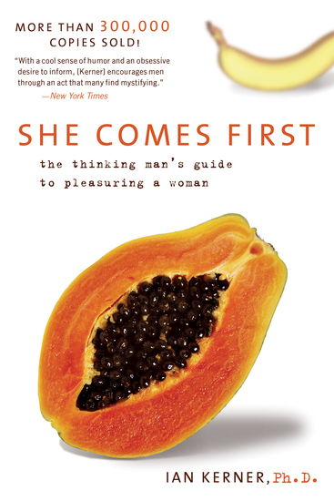 She Comes First - The Thinking Man's Guide to Pleasuring a Woman - cover