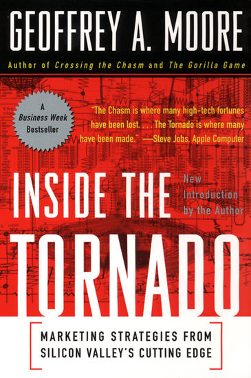 Inside the Tornado - Strategies for Developing Leveraging and Surviving Hypergrowth Markets - cover