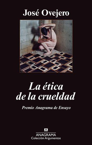 La ética de la crueldad - cover