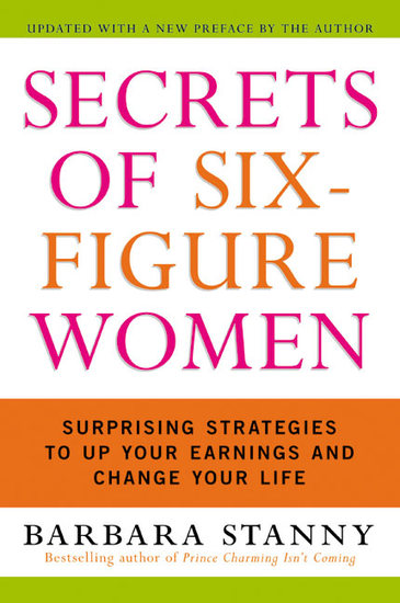 Secrets of Six-Figure Women - Surprising Strategies to Up Your Earnings and Change Your Life - cover