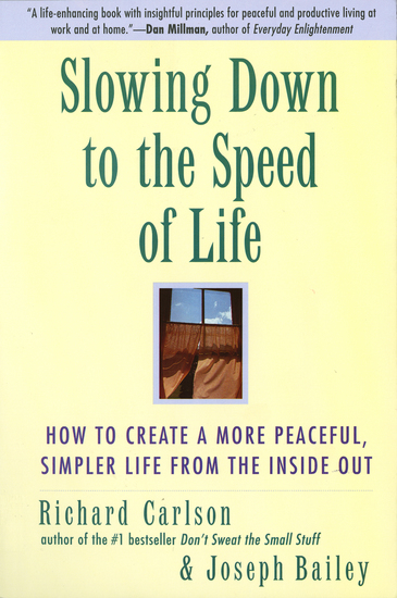 Slowing Down to the Speed of Life - How To Create a Peaceful Simpler Life F - cover