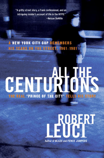 All the Centurions - A New York City Cop Remembers His Years on the Street 1961-1981 - cover