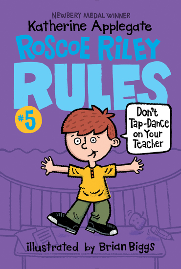 Roscoe Riley Rules #5: Don't Tap-Dance on Your Teacher - cover