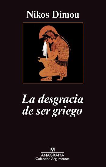 La desgracia de ser griego - cover